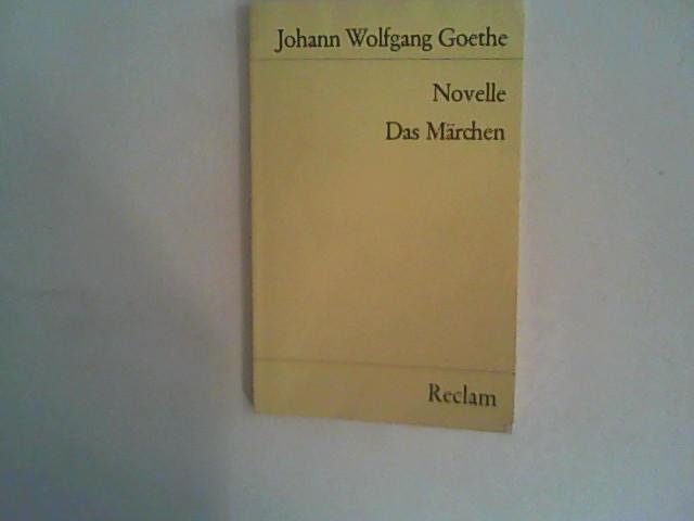 Das Märchen. Novelle: Goethe, Johann Wolfgang: