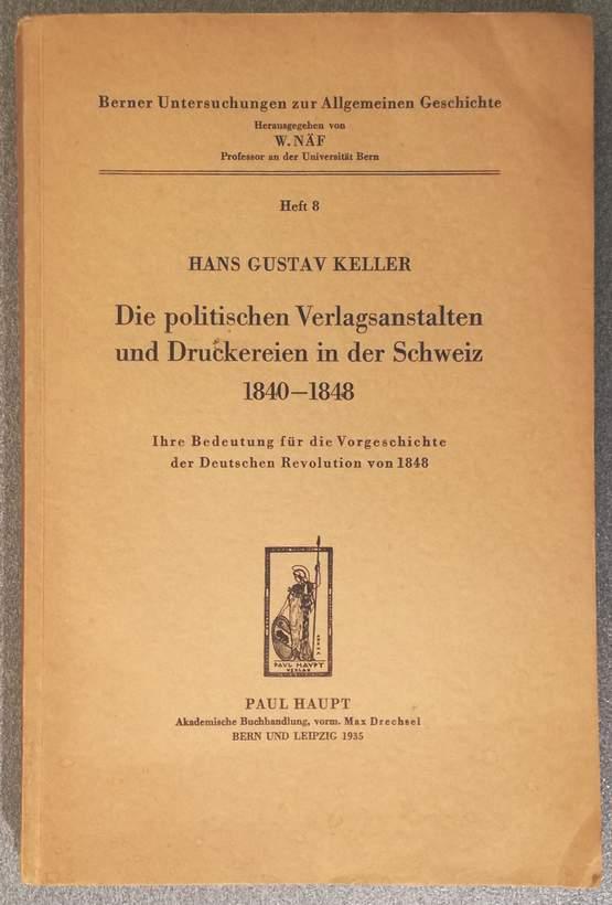 Die politischen Verlagsanstalten und Druckereien in der: Keller, Hans Gustav: