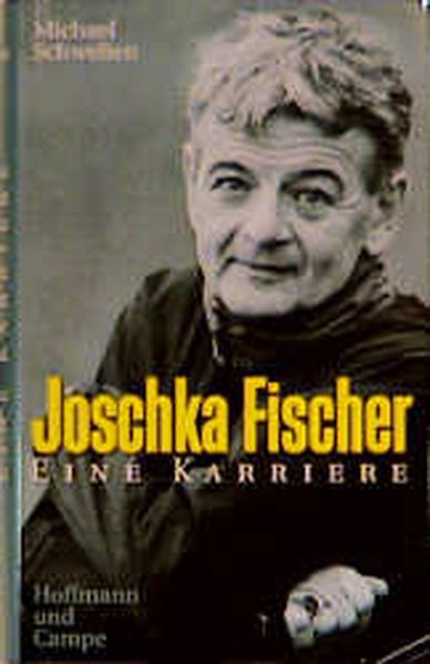 Joschka Fischer: Schwelien, Michael: