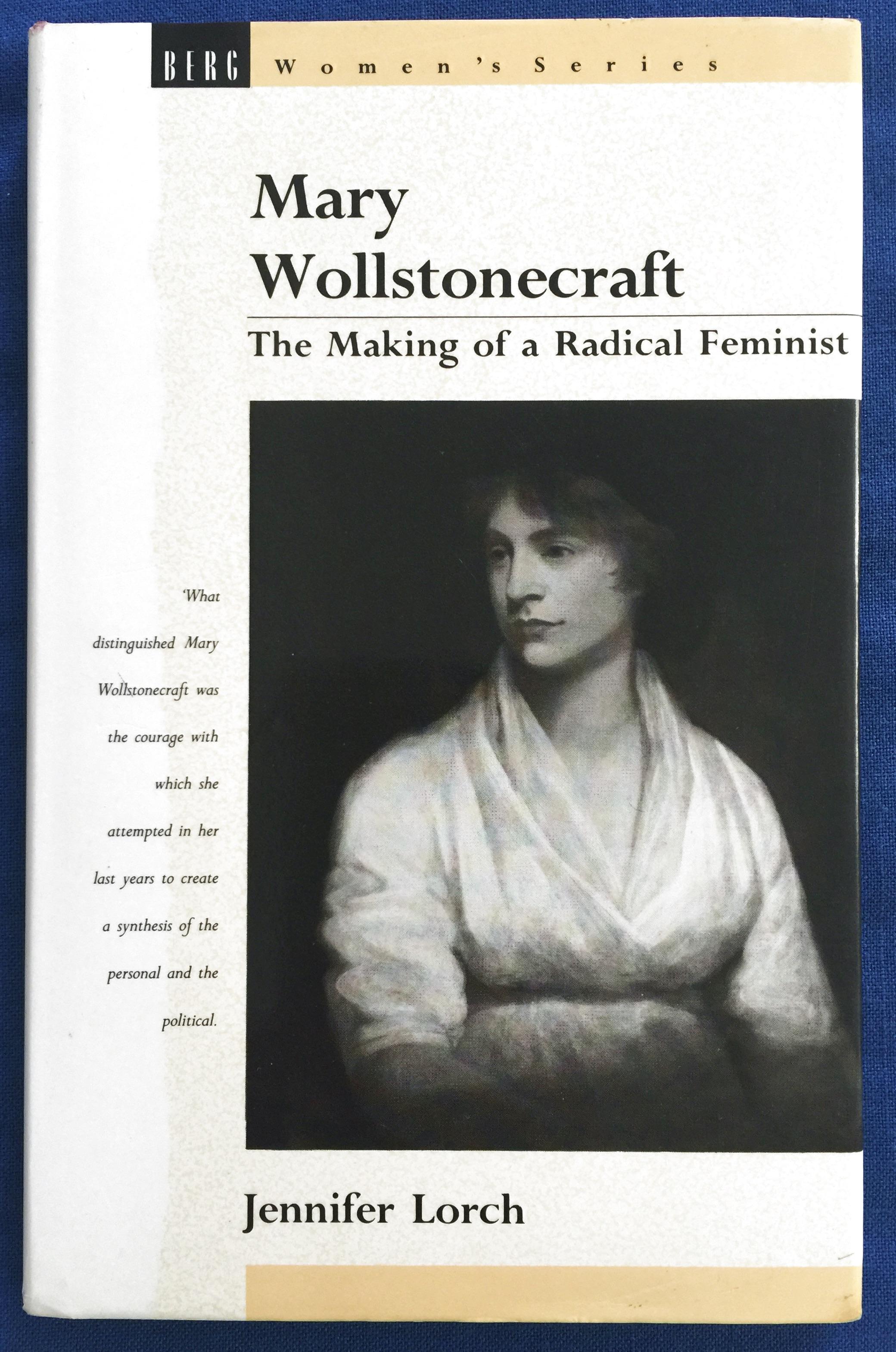 Mary Wollstonecraft: The Making of a Radical Feminist - Jennifer Lorch