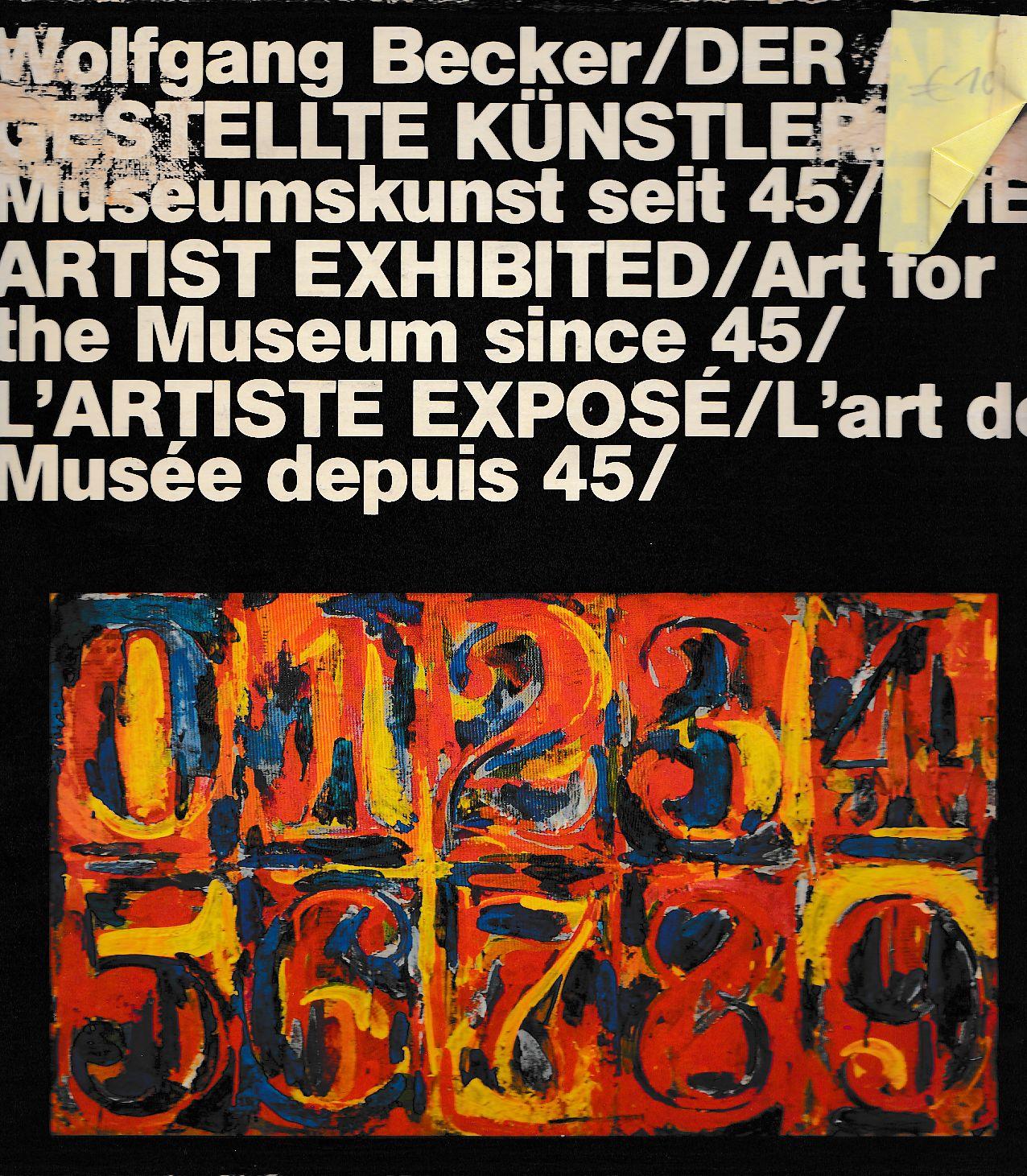 Wolfgang Becker. Der Ausgestellte Kuenstler / Museumskunst: Becker, Wolfgang