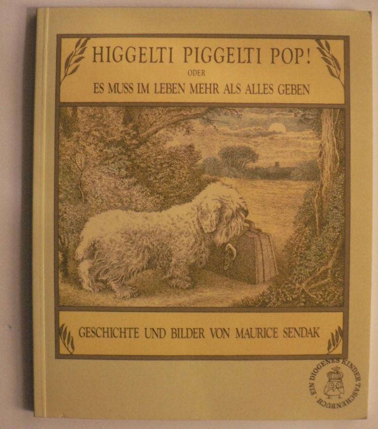 Higgelti Piggelti Pop! oder Es muss im: Sendak, Maurice/Krahé, Hildegard