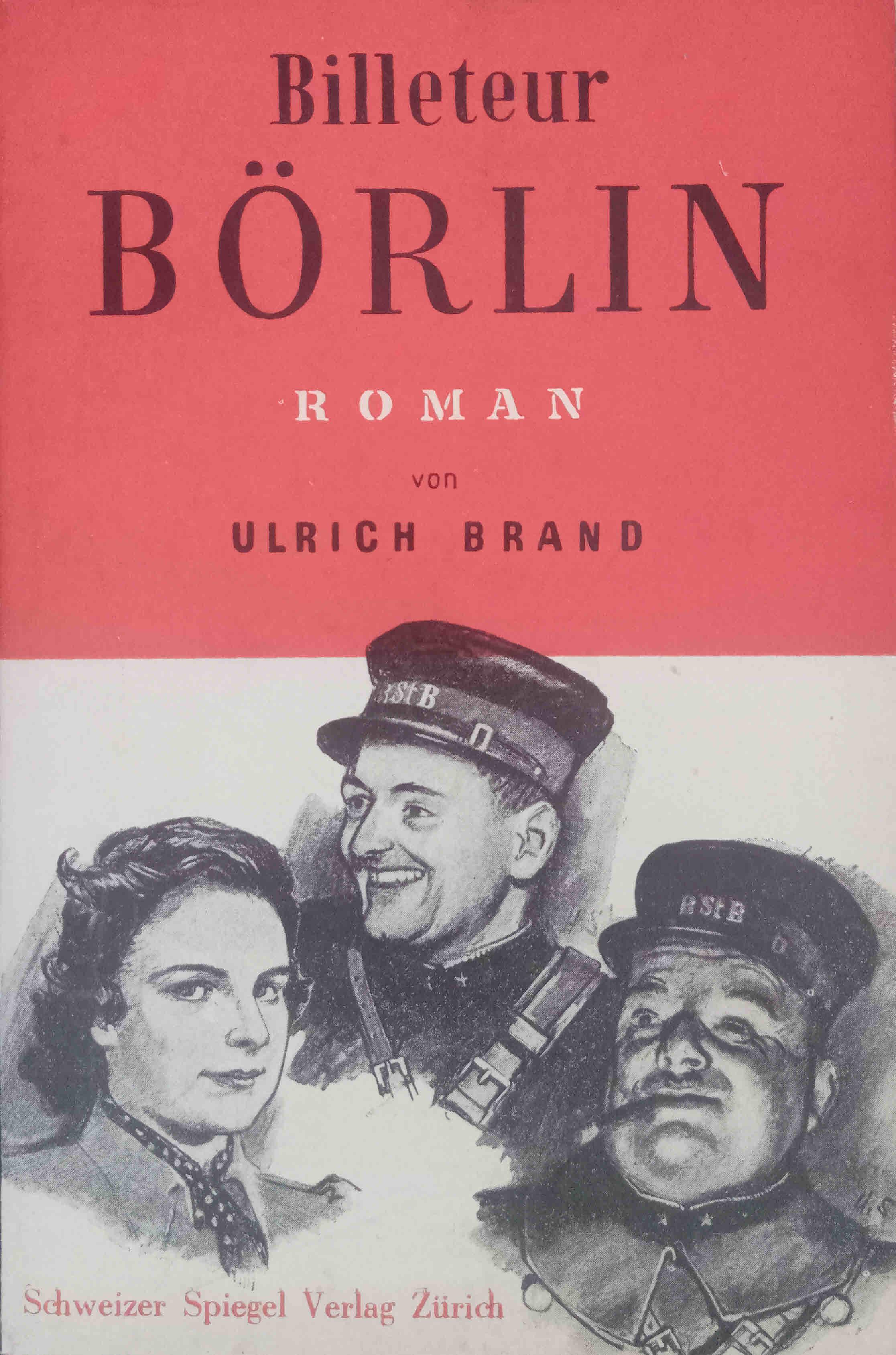 Billeteur Börlin : Roman.: Brand, Ulrich: