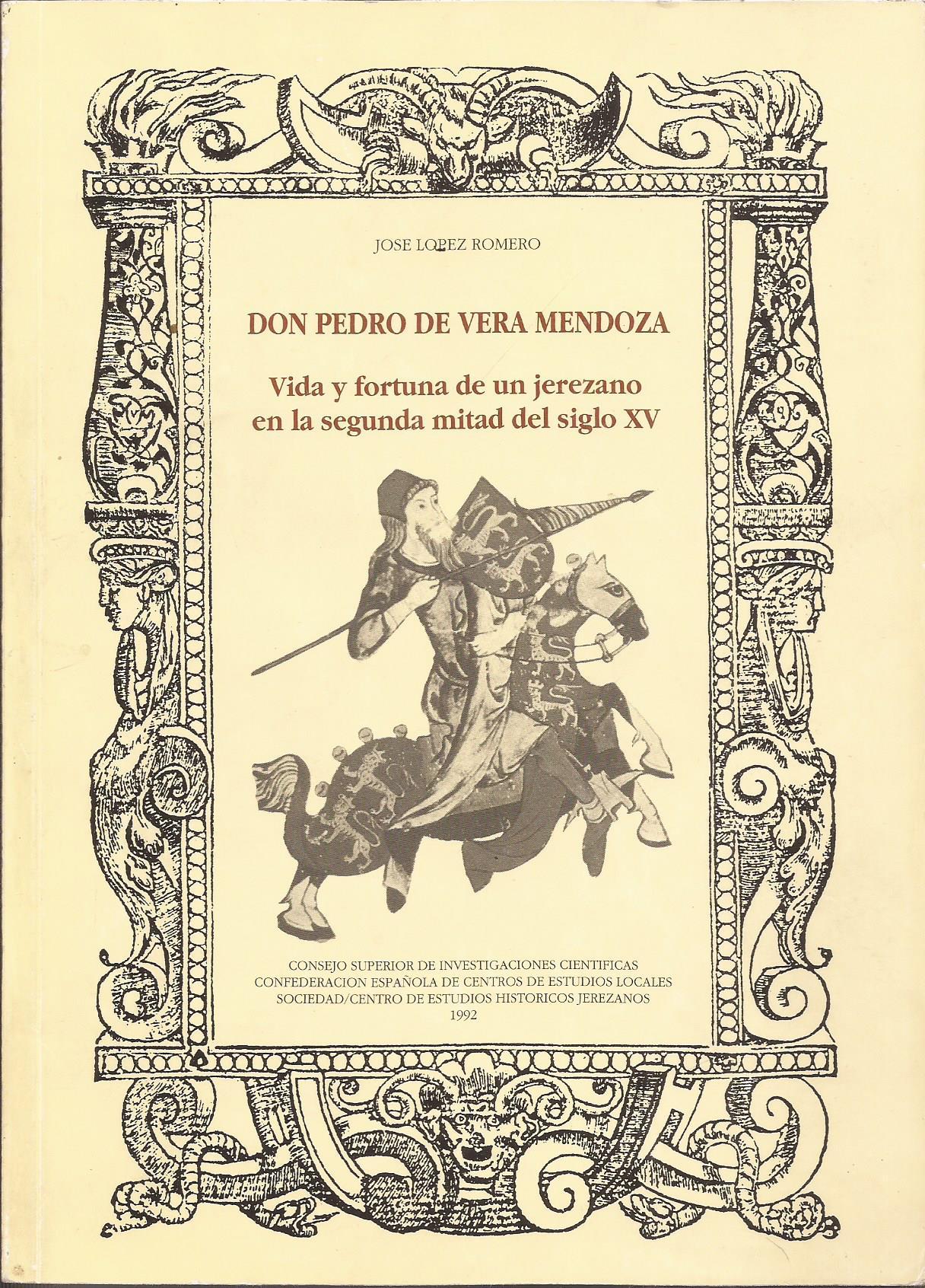 Don Pedro de Vera Mendoza. Vida y fortuna de un jerezano en la segunda mitad del siglo XV - López Romero, José