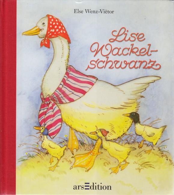 Lise Wackelschwanz.: Wenz-Vietor, Else: