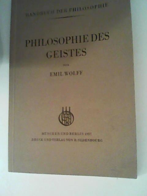 Philosophie des Geistes -: Wolff, Emil: