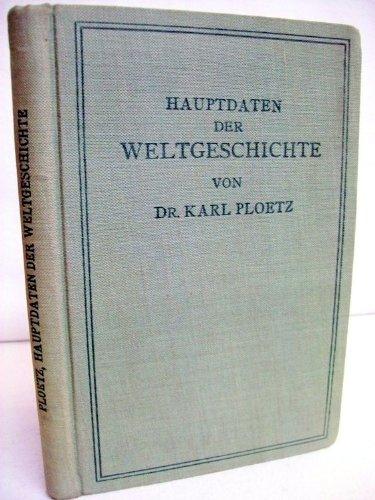 Hauptdaten der Weltgeschichte [Pappband]: Ploetz, Karl;: