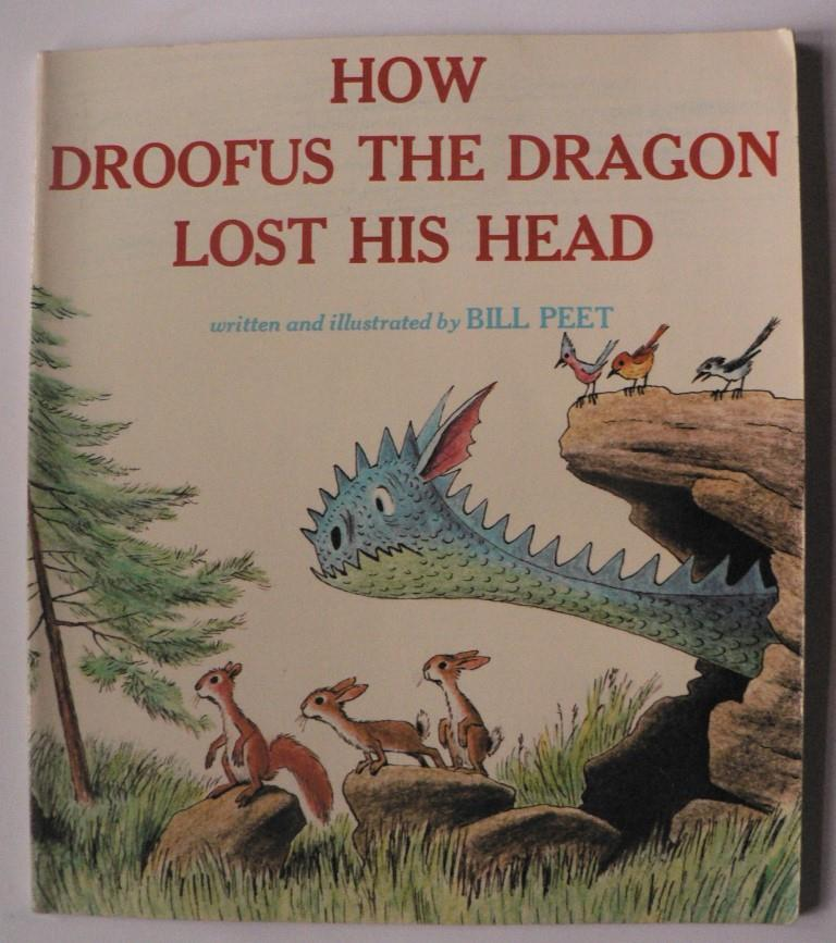 How Droofus The Dragon Lost His Head: Bill Peet
