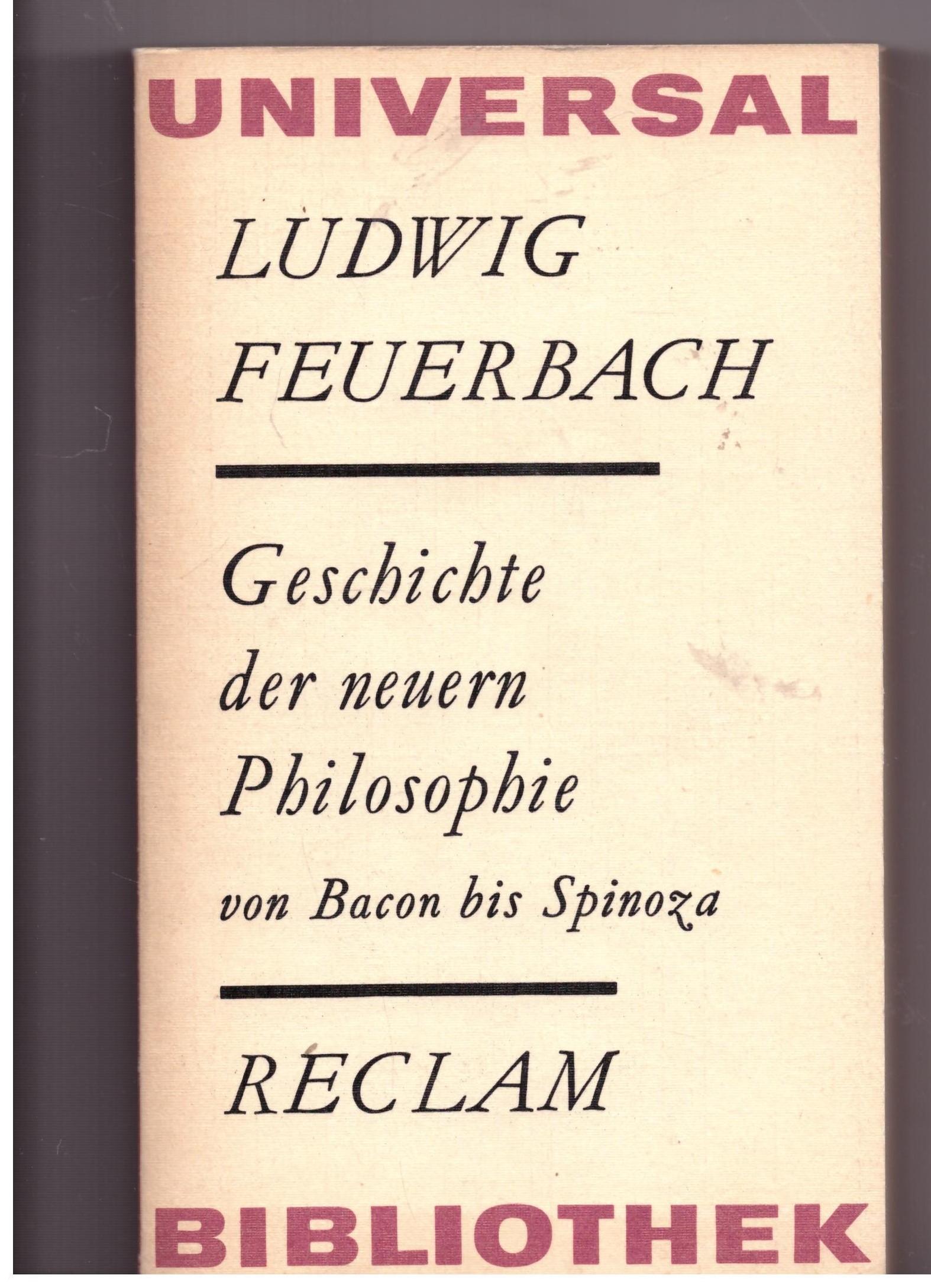 Geschichte der neuern Philosophie von Bacon bis: Feuerbach, Ludwig