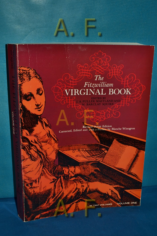 The Fitzwilliam Virginal Book Volume 1.: Maitland, J. A.