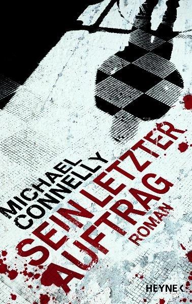 Sein letzter Auftrag: Roman - Connelly, Michael