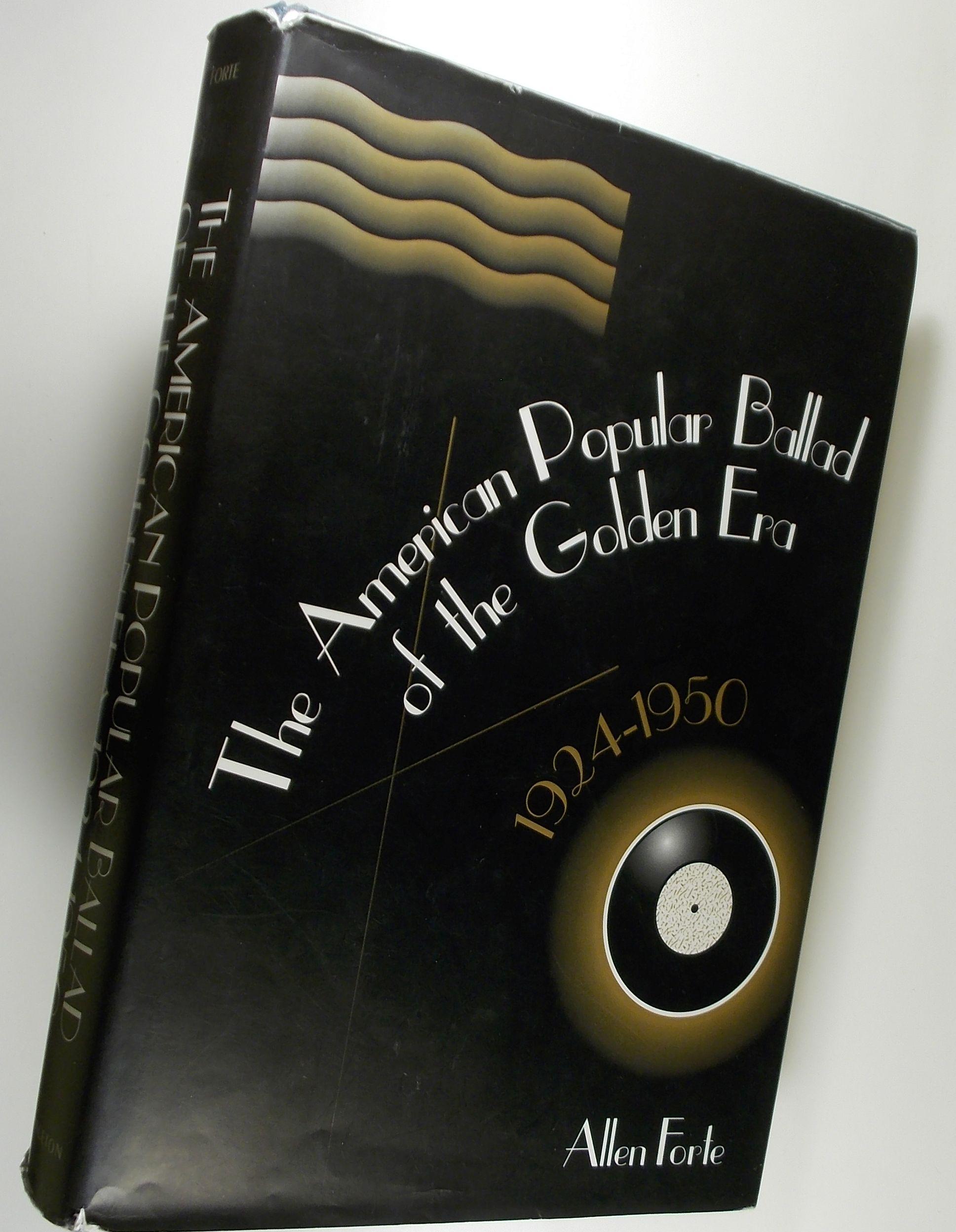 The American Popular Ballad of the Golden Era, 1924-1950 - Forte, Allen