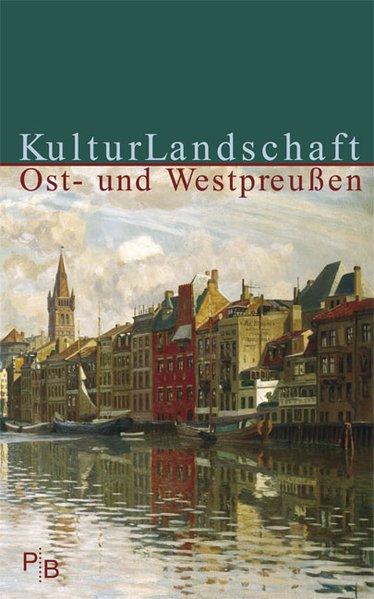 KulturLandschaft Ost- und Westpreussen: Kossert, Andreas, Jörn