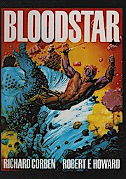 Bloodstar. [Richard Corben ; Robert E. Howard] - Corben, Richard (Illustrator) und Robert Ervin Howard