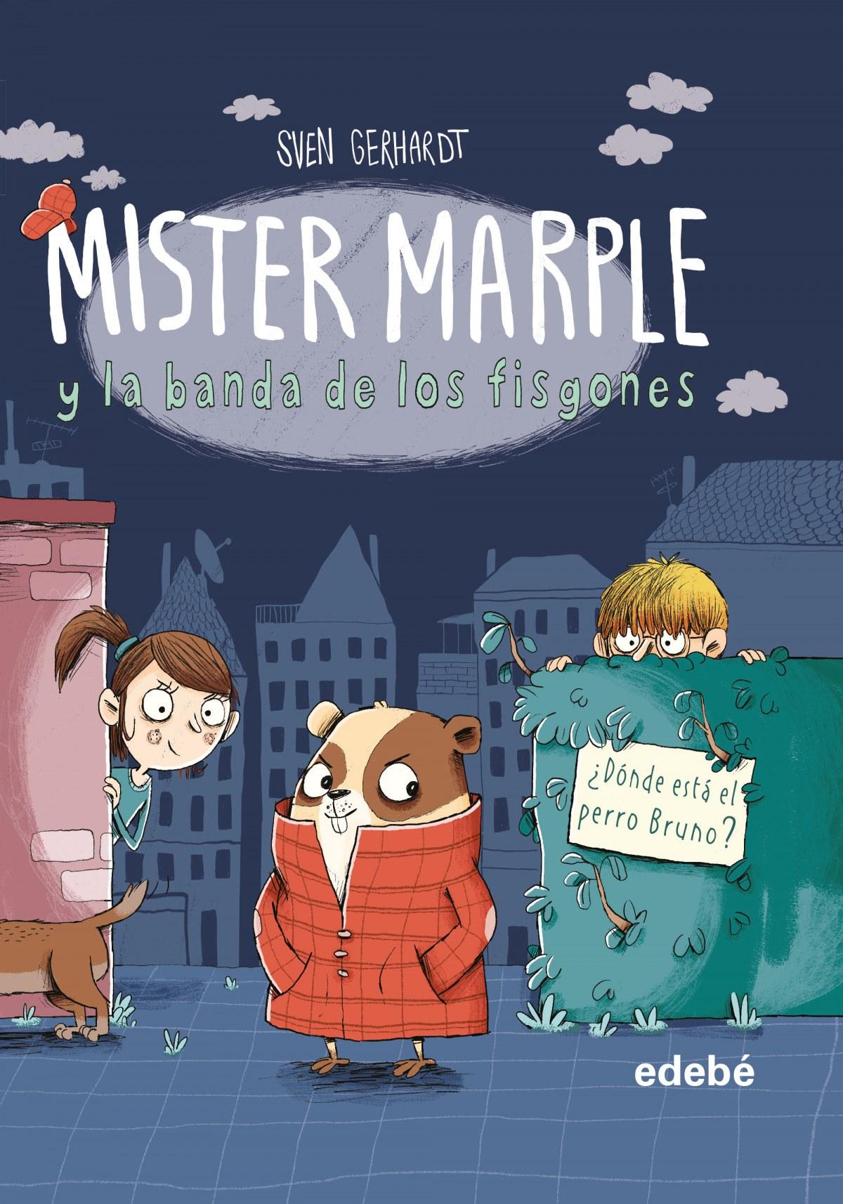 Mister Marple y la banda de los fisgones 1: ¿DÓNDE ESTÁ EL PERRO BRUNO? - Gerhardt, Sven