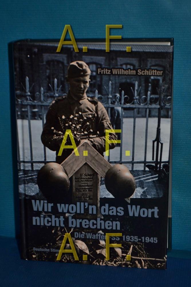 Wir woll'n das Wort nicht brechen : Schütter, Fritz Wilhelm: