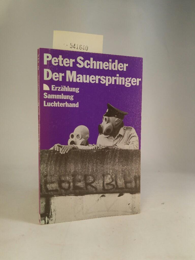 Der Mauerspringer. Erzählung: Schneider, Peter: