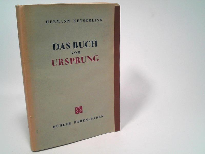 Das Buch vom Ursprung.: Keyserling, Hermann :