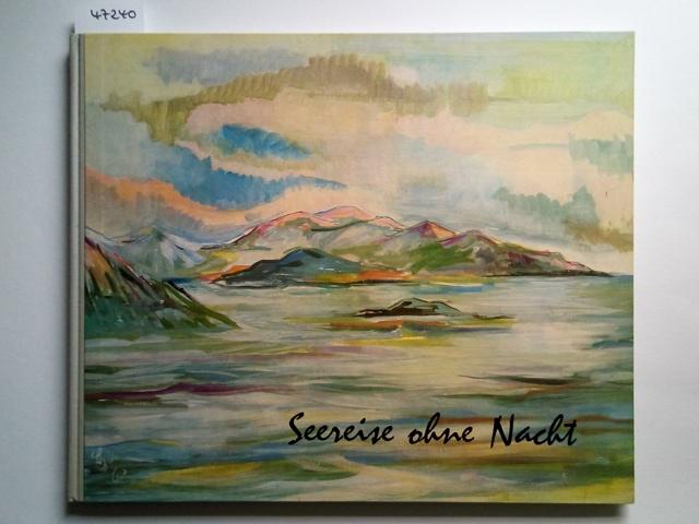 Seereise ohne Nacht Hans Heinrich Feldhoff. Bericht: Feldhoff, Hans-Heinrich: