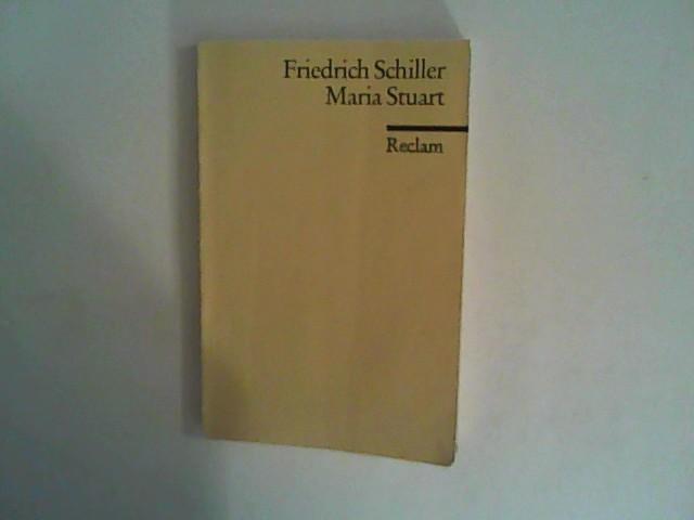 Maria Stuart. Trauerspiel in fünf Aufzügen: Schiller, Friedrich: