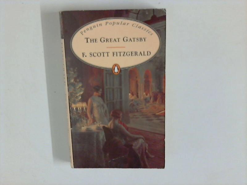 The Great Gatsby : Penguin Popular Classics: Fitzgerald, F. Scott: