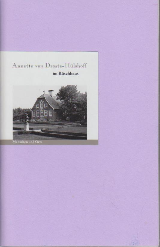Annette von Droste-Hülshoff im Rüschhaus / Text: Plachta, Bodo und
