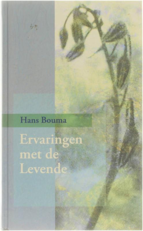 Ervaringen met de Levende - Hans Bouma
