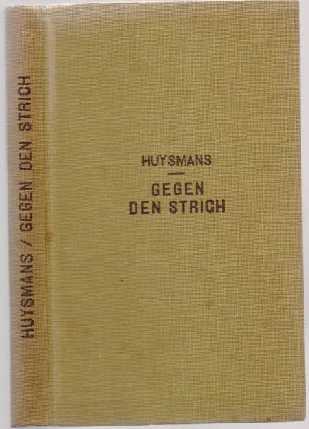 Gegen den Strich. Übersetzt von Hans Jacob.: Huysmans, Joris Karl