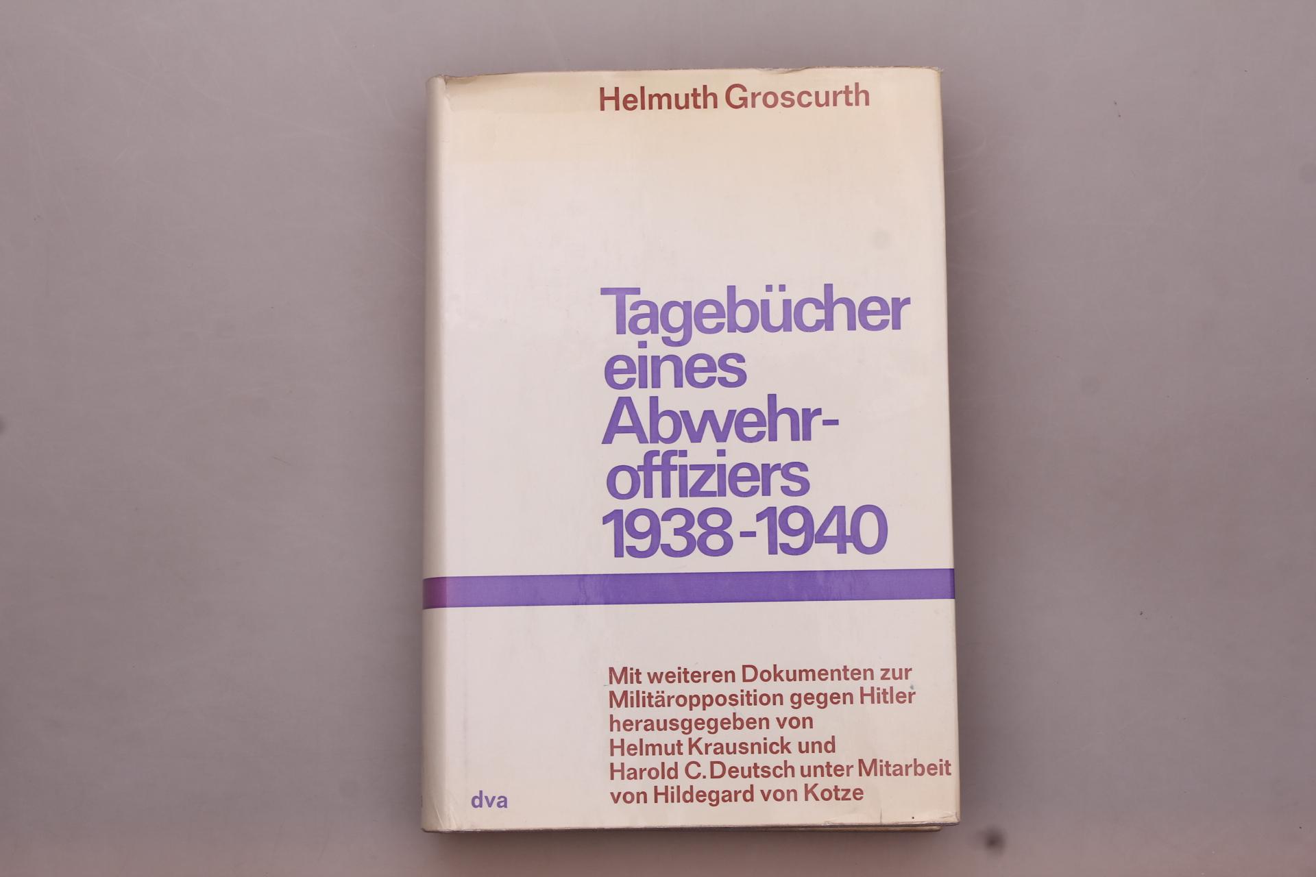 TAGEBÜCHER EINES ABWEHROFFIZIERS. 1938 - 1940: Groscurth, Helmuth; Krausnick,