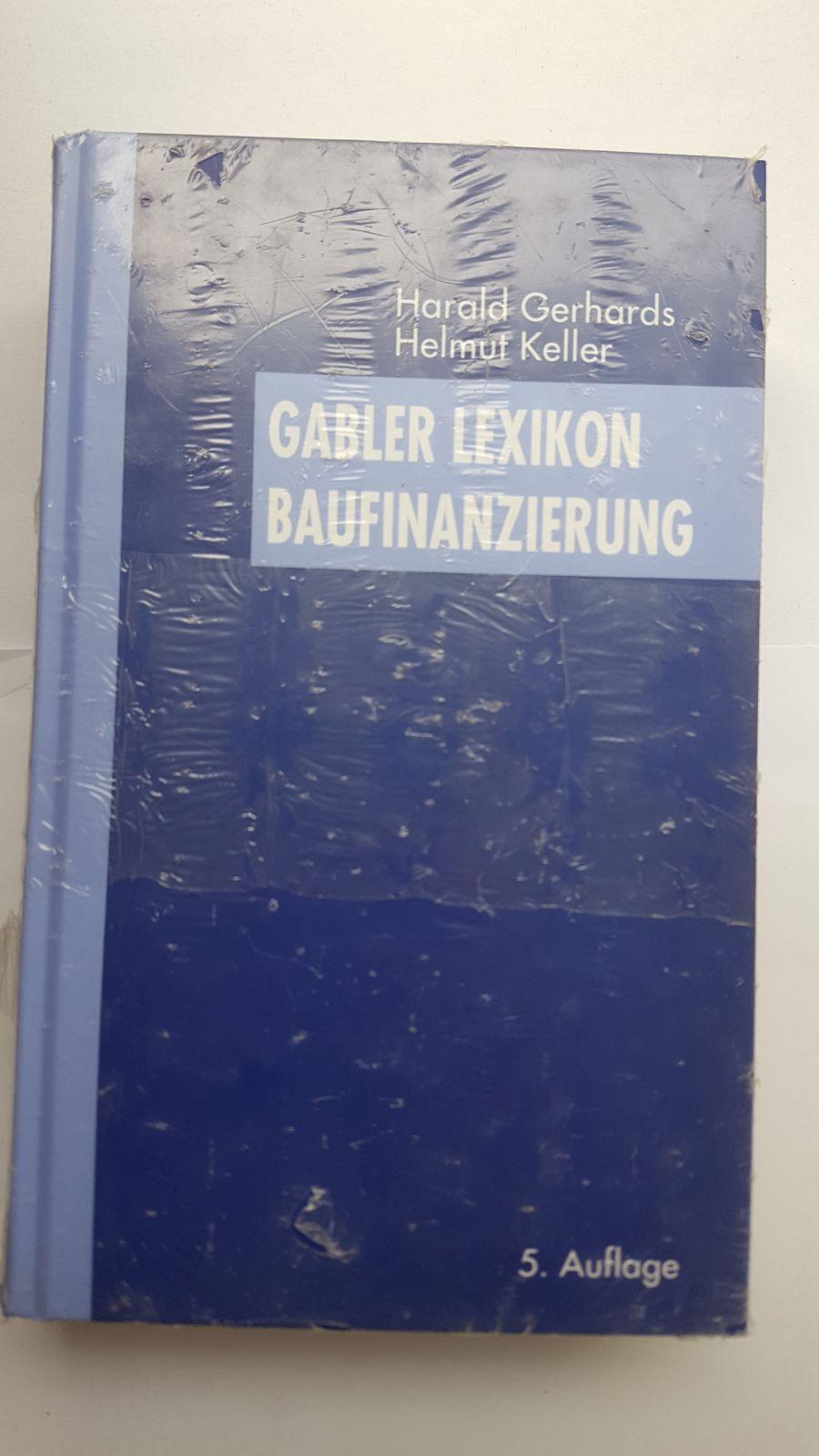 Gabler Lexikon Baufinanzierung.: Gerhards, Harald und