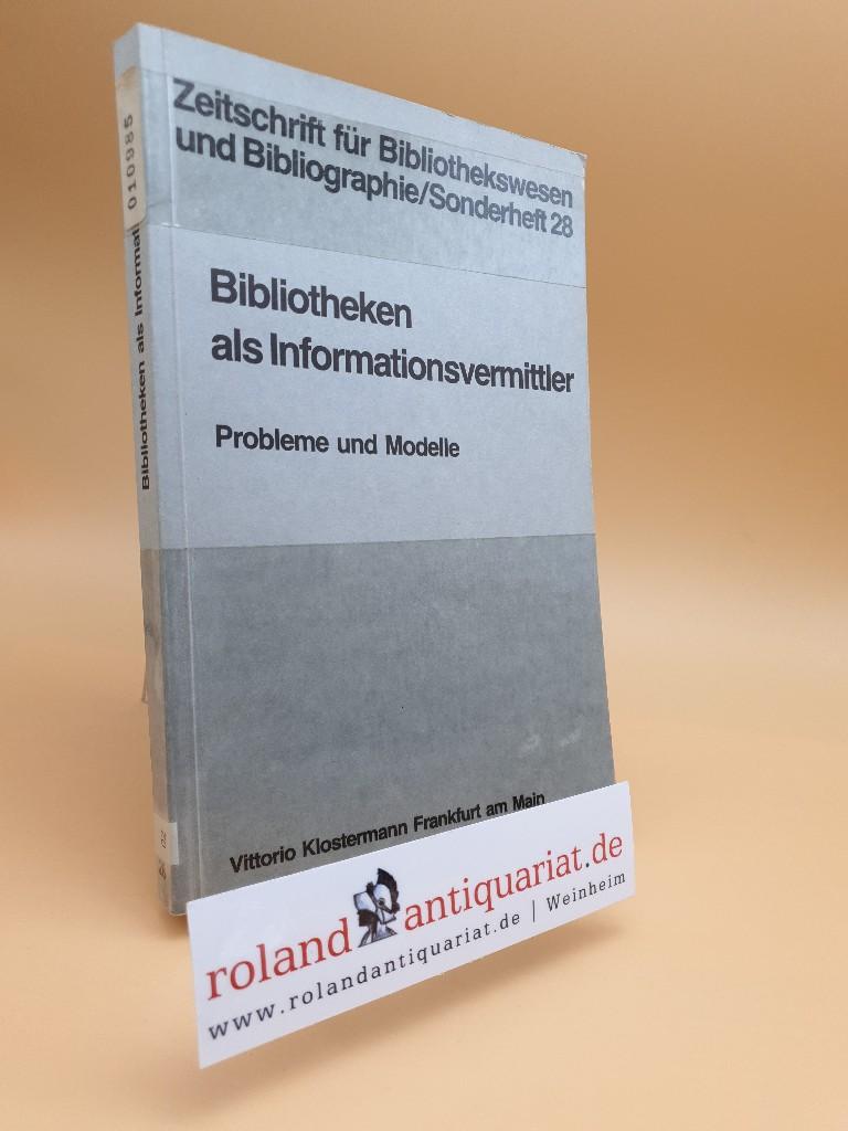 Bibliotheken als Informationsvermittler : Probleme u. Modelle: Kaegbein, Paul, J