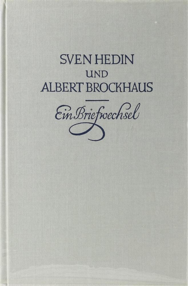 Eine Freundschaft in Briefen zwischen Autor und: Hedin, Sven und