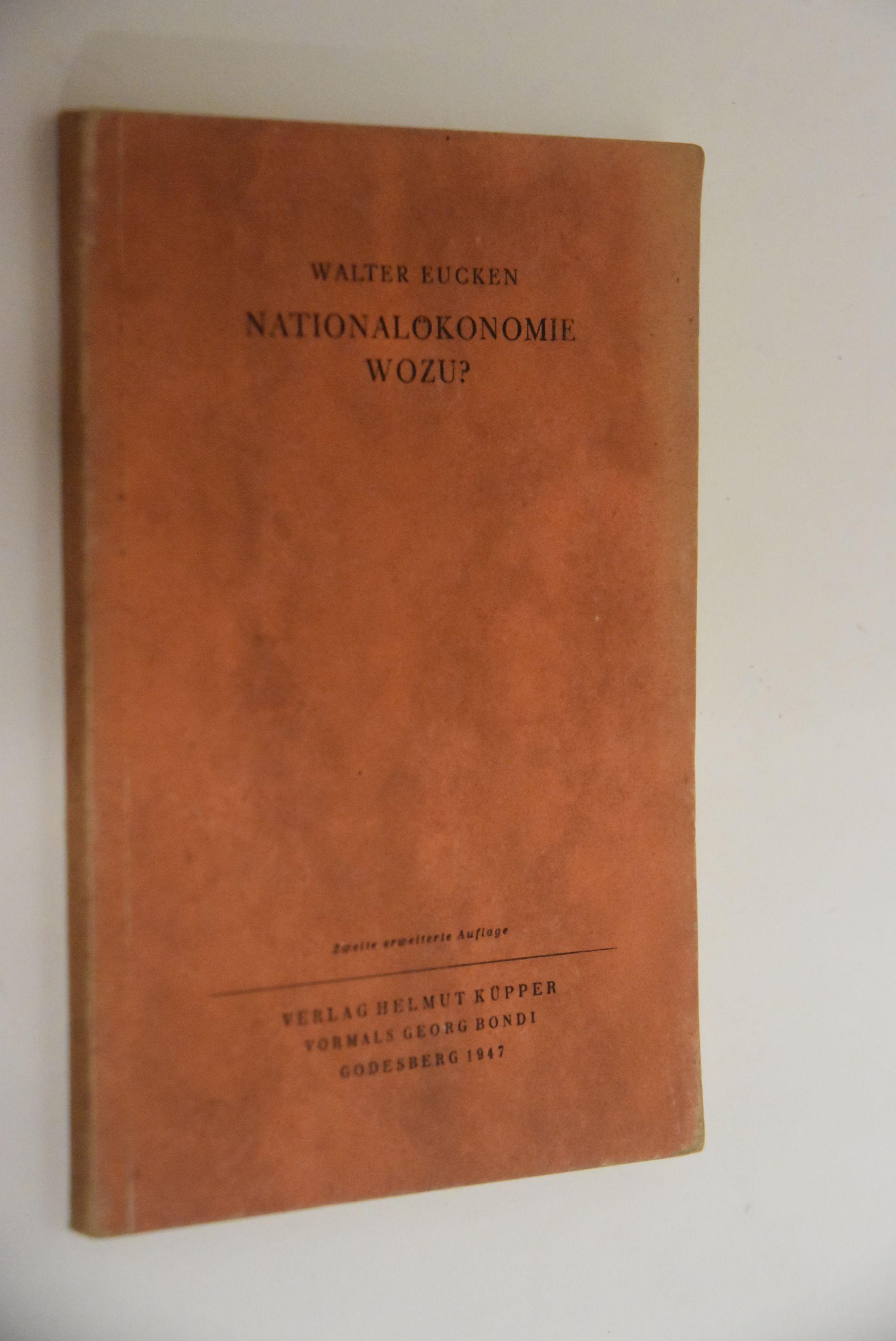 Nationalökonomie wozu?.: Eucken, Walter:
