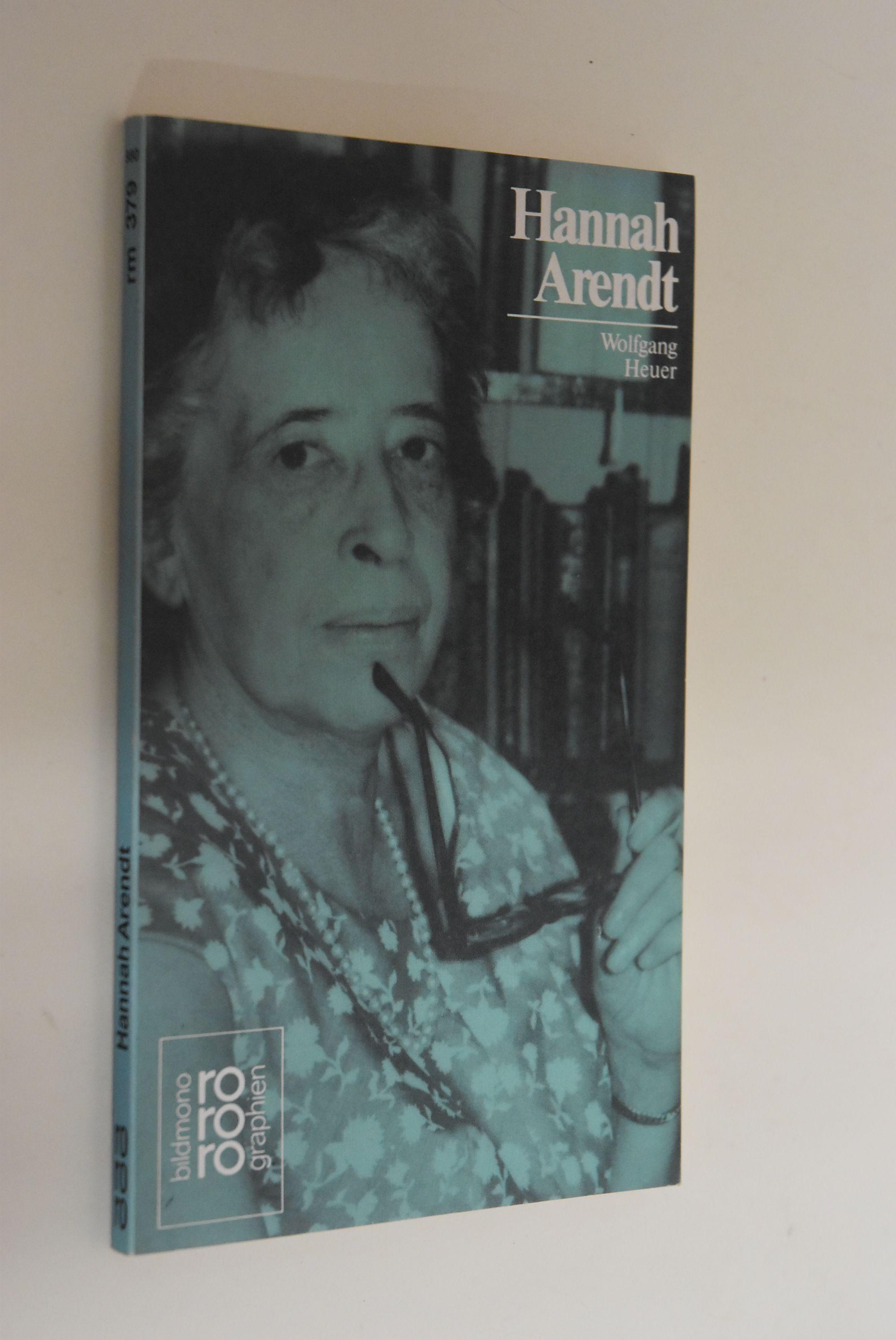 Hannah Arendt. mit Selbstzeugnissen u. Bilddokumenten dargest. von. [Den Anh. besorgte d. Autor] / Rowohlts Monographien ; 379 - Heuer, Wolfgang