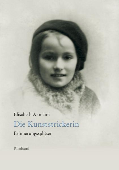 Die Kunststrickerin | Erinnerungssplitter - Axmann, Elisabeth