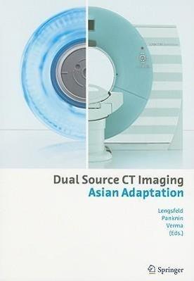 Dual Source CT Imaging - Asian Adaptation - Lengsfeld, Philipp