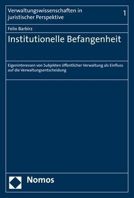 Institutionelle Befangenheit - Barbirz, Felix