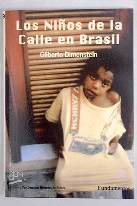 Los niños de la calle en Brasil: la guerra de los niños : asesinato de menores en Brasil - Dimenstein, Gilberto