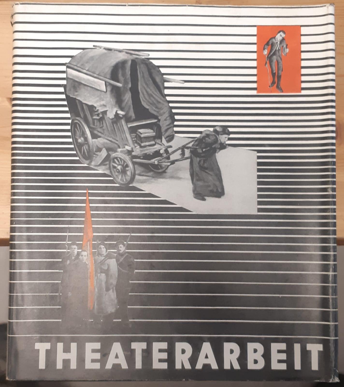 Theaterarbeit : 6 Aufführungen des Berliner Ensembles.: Weigel, Helene (Herausgeber):