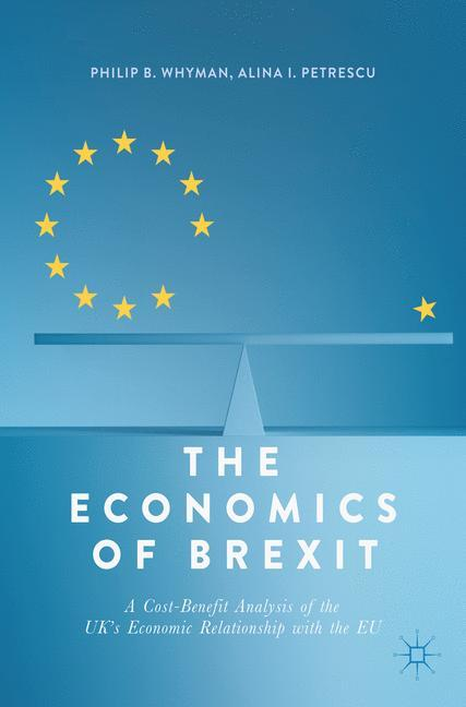 The Economics of Brexit - Whyman, Philip B.