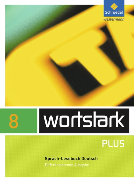 wortstark Plus - Differenzierende Allgemeine Ausgabe 2009: SprachLeseBuch 8 - August, Busse,, Hintz, Ingrid und Kühn, Peter