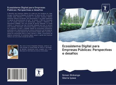 Ecossistema Digital para Empresas Públicas: Perspectivas e desafios - Simon Shikongo