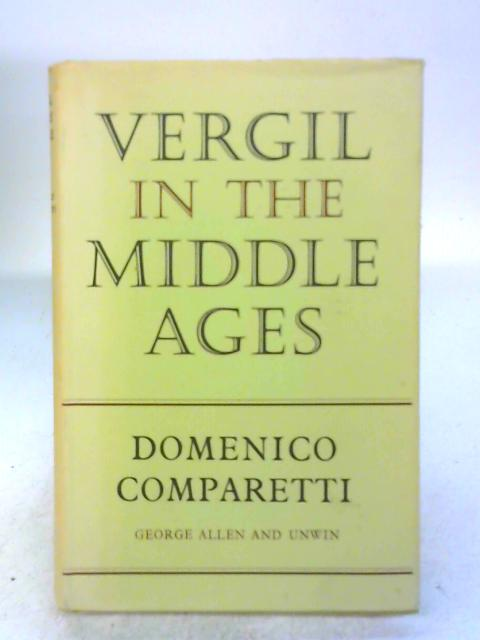Vergil in the Middle Ages: Domenico Comparetti