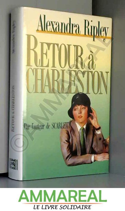 RETOUR A CHARLESTON - Alexandra Ripley