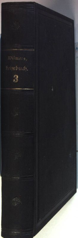 Lehrbuch der Religion: Ein Handbuch zu Deharbe's: Wilmers, W.: