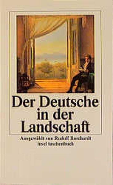 Der Deutsche in der Landschaft: Borchardt, Rudolf: