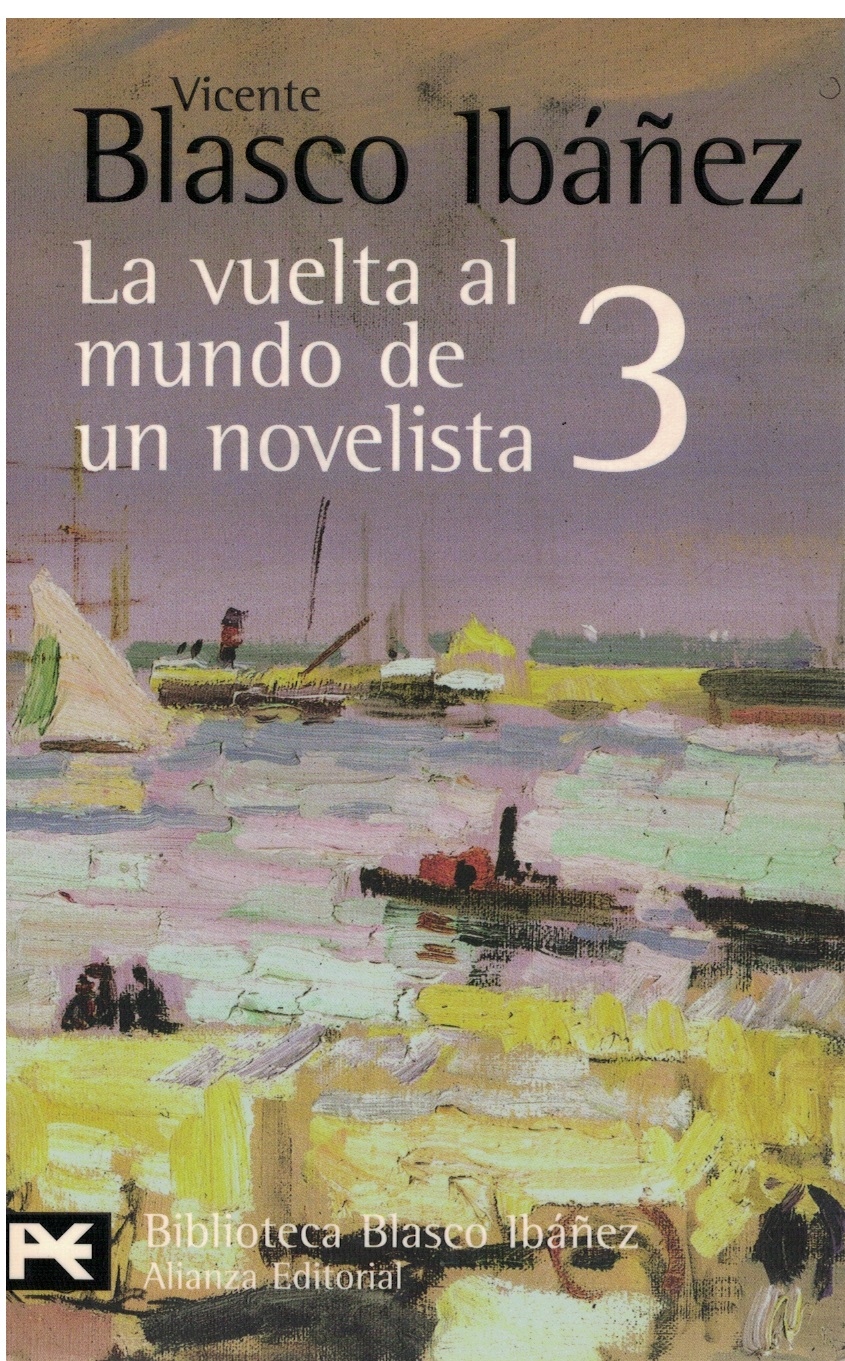 La vuelta al mundo de un novelista 3. India, Ceilán, Sudán, Nubia, Egipto - Vicente Blasco Ibáñez