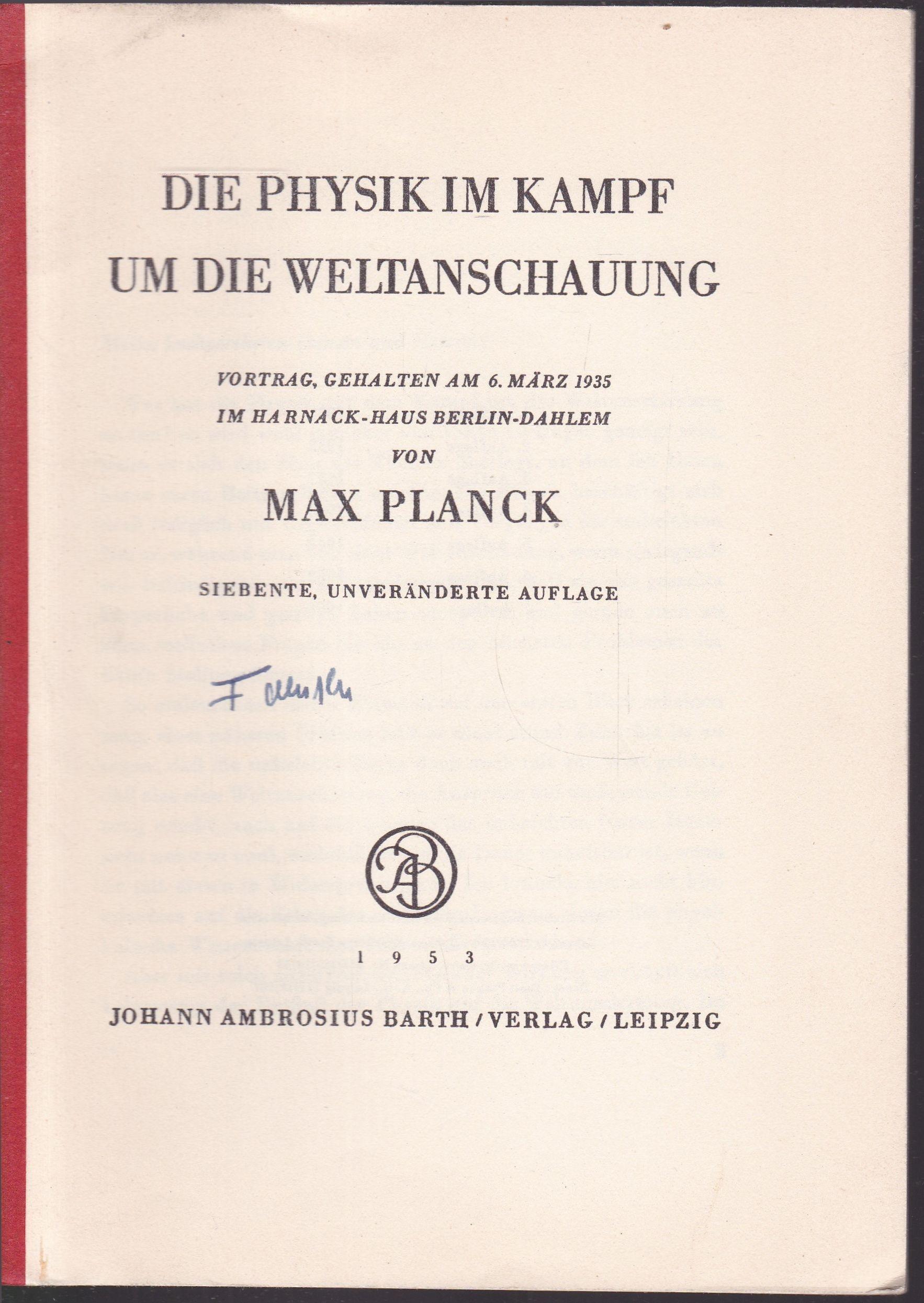 Die Physik im Kampf um die Weltanschauung: Planck, Max