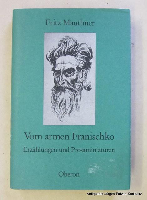 Vom armen Franischko. Erzählungen und Prosaminiaturen. Nachwort: Mauthner, Fritz.