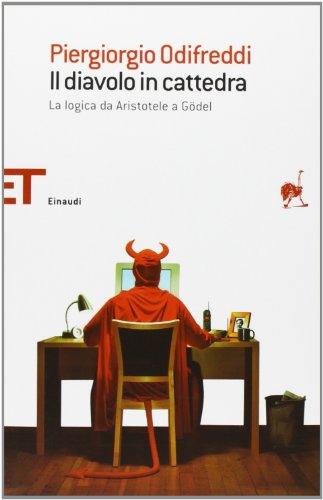 Il diavolo in cattedra La logica da Aristotele a GÃ del - Piergiorgio Odifreddi